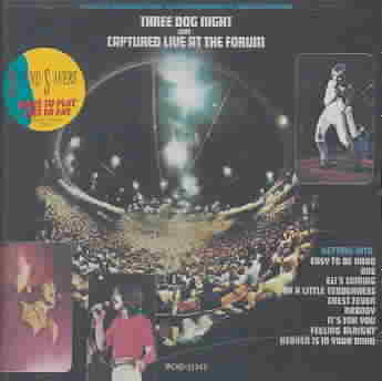 CAPTURED LIVE AT FORUM BY THREE DOG NIGHT (CD)