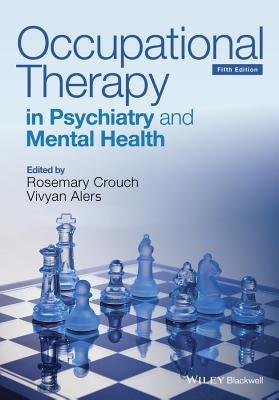 Occupational Therapy in Psychiatry and Mental Health By Crouch, Rosemary (EDT)/ Alers, Vivyan (EDT)