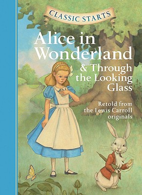 Alice in Wonderland & Through the Looking-Glass By Carroll, Lewis (RTL)/ Mason, Eva (EDT)/ Andreasen, Dan (ILT)/ Pober, Arthur (AFT)